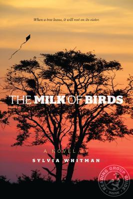 The Milk of Birds By Whitman, Sylvia